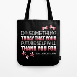 Flanery - Do Something Today Tote Bag