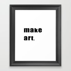 make art. Framed Art Print