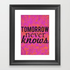 Tomorrow Never Knows Framed Art Print
