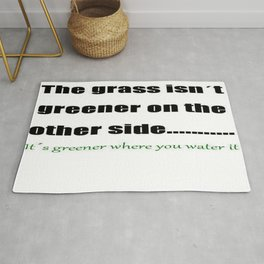 The Grass Is Greener Where You Water It Rug