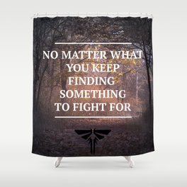 The Last of Us Quote Fireflies Shower Curtain