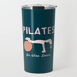Pilates for Wine Lovers Travel Mug