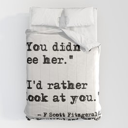 I'd rather look at you - Fitzgerald quote Comforters