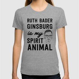 Ruth Badass Ginsburg is my spirit animal T-shirt