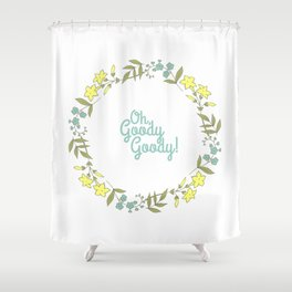 Oh, Goody Goody! - Lovely Expression + Vintage Wreath Illustration Print Shower Curtain