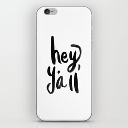 Hey Y'all brushed lettering iPhone Skin