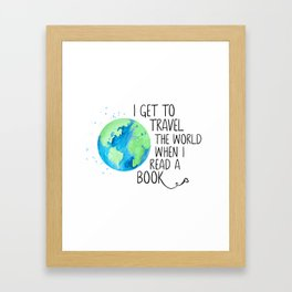 I Travel When I Read Framed Art Print