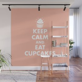 Keep Calm and Eat Cupcakes Wall Mural