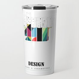 Design, it'll slowly kill you Travel Mug