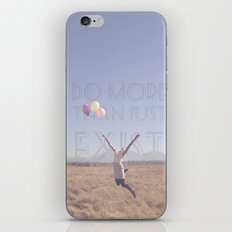 DO MORE THAN JUST EXIST iPhone & iPod Skin