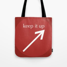 Keep It Up Tote Bag
