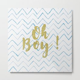 Oh Boy! Golden Metal Print