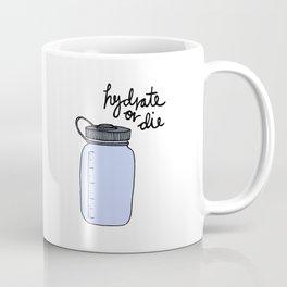 Hydrate or Die Coffee Mug