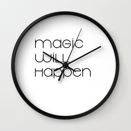 Magic Will Happen (black) Wall Clock