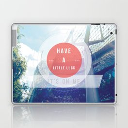 Have A Little Luck, Its On Me Laptop & iPad Skin