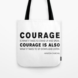Courage quote - Winston Churchill Tote Bag