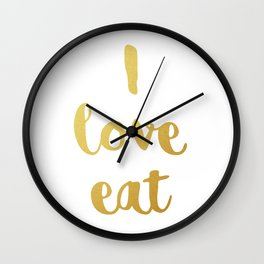 I love eat Golden Version Wall Clock