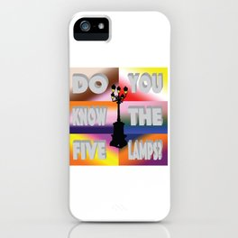 Do You Know The Five Lamps? iPhone Case