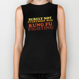 Surely Not Everybody Was Kung Fu Fighting Biker Tank