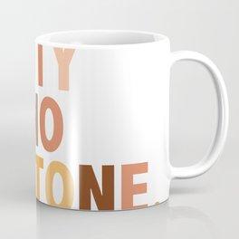 Beauty Has No Skin Tone - Melanin Slogan Unisex Tee Coffee Mug
