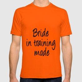 Bride in training mode T-shirt