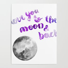 "VIOLET ""LOVE YOU TO THE MOON AND BACK"" QUOTE + MOON Poster"