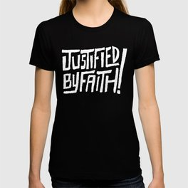 Justified by Faith! T-shirt