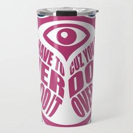 TomorrowWorld 2013 - Over Do It Travel Mug