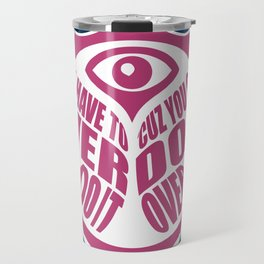 TomorrowWorld 2013 - Over Do It Travel Mug