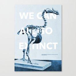 We can all go extinct Canvas Print