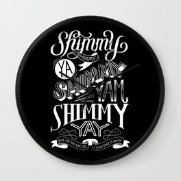 Shimmy Shimmy Ya Wall Clock