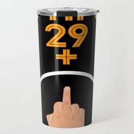 Hello Thirty DesignIFunny Middle Finger Party Celebration Travel Mug