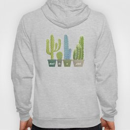Don't Be A Prick Cactus Hoody