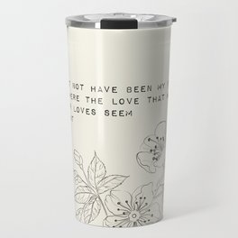 you might not have been my first love - R. Kaur Collection Travel Mug