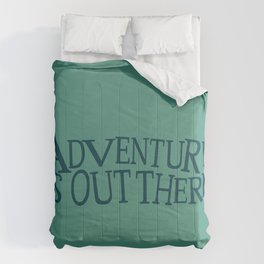 adventure is out there Comforters