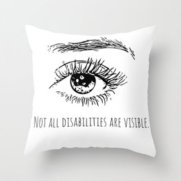 Not all disabilities are visible. Throw Pillow
