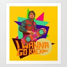 I Wanna Go Back!     Hoverboard     80's Inspiration Art Print