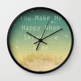 You Make Me Happy Wall Clock