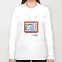 hawaiian Long Sleeve T-shirts featuring Hawaiian TV by uzualsunday
