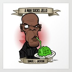 A Man Sucks Jello (Samuel L. Jackson) Art Print