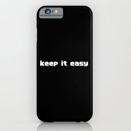 Keep it Easy bright iPhone Case