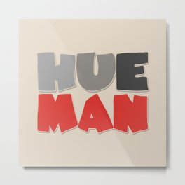 Hueman 3 Metal Print