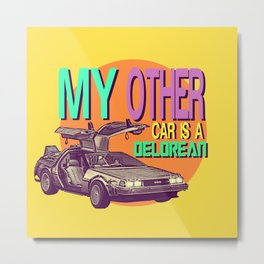 My Other Car Is A Delorean  |  Time Machine Metal Print