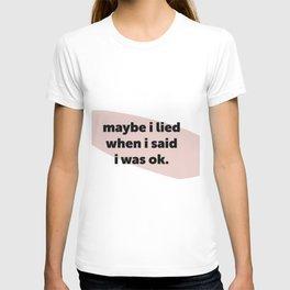 maybe I lied T-shirt