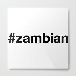 ZAMBIAN Metal Print