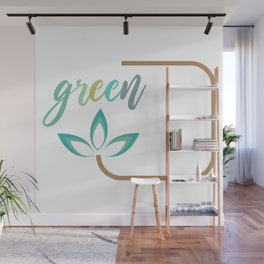 Go green- Respect for nature Wall Mural