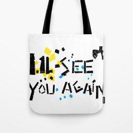 See you again Tote Bag