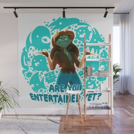 Are you entertained yet?    ScribbleNetty (Colored) Wall Mural