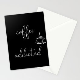 COFFEE ADDICTED Stationery Cards