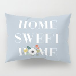 Floral Home Sweet Home - Dusty Blue Pillow Sham
